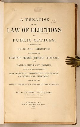 A Treatise on the Law of Elections to Public Offices: Exhibiting...