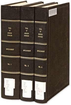 Trial of Andrew Johnson, President of the United States... 3 Vols. Trial, Andrew Johnson, Defendant