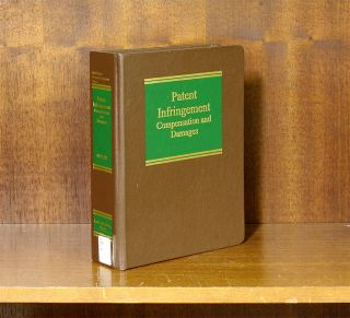 Patent Infringement: Compensation and Damages. 1 Vol. 2018 release. Bryan W. Butler