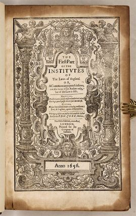 The First Part of the Institutes of the Lawes of England, Or, A...