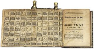 A General Treatise of the Dominion of the Sea, And a Compleat Body...