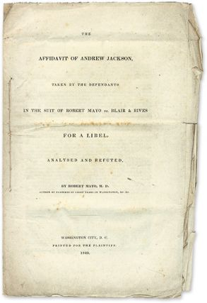 The Affidavit of Andrew Jackson, Taken by the Defendants in the Suit. Trial, Robert Mayo