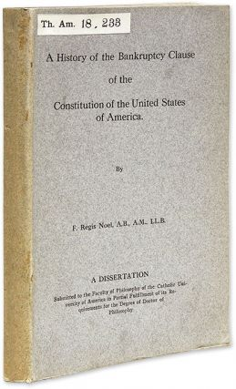 A History of the Bankruptcy Clause of the Constitution of the United. F. Regis Noel