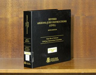 Revised Arizona Jury Instructions (Civil) 6th. 1 Volume. March 2018. LexisNexis. State Bar of...