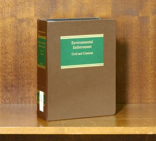 Environmental Enforcement: Civil and Criminal. 1 Vol. thru 2018 update. Daniel Riesel