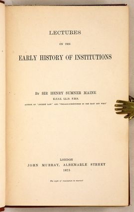 Lectures on the Early History of Institutions, 1st ed, London, 1875.