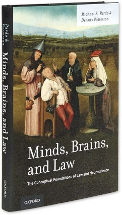 Minds, Brains, And Law, The Conceptual Foundations of Law and. Michael S. Pardo, Dennis Patterson