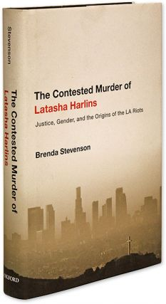 The Contested Murder of Latasha Harlins, Justice, Gender, And the. Brenda Stevenson