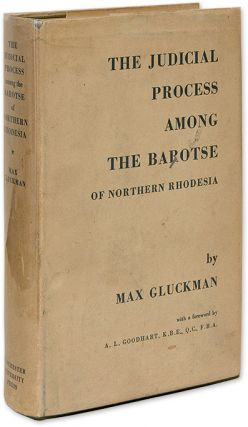 The Judicial Process Among the Barotse of Northern Rhodesia. Max Gluckman