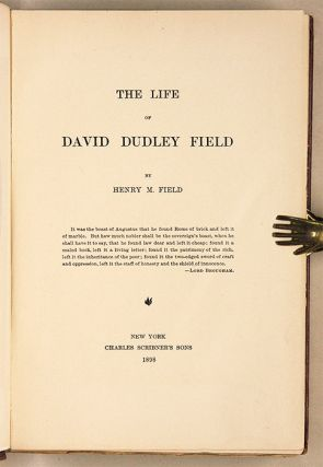 The Life of David Dudley Field, New York, 1898.