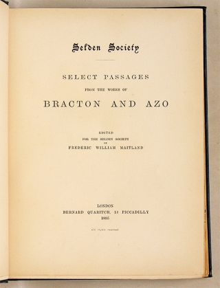 Select Passages from the Works of Bracton and Azo.