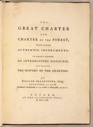 The Great Charter and Charter of the Forest, With Other Authentic...