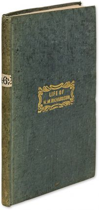 Life of William M Richardson, LL D, Late Chief Justice of the. William M. Richardson
