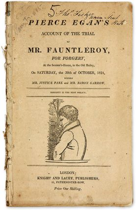 Pierce Egan's Account of the Trial of Mr.Fauntleroy, for Forgery, Trial, Henry Fauntleroy, Pierce...