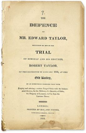 The Defence of Mr. Edward Taylor, Delivered by Him on the Trial of. Trial, Edward Taylor,...
