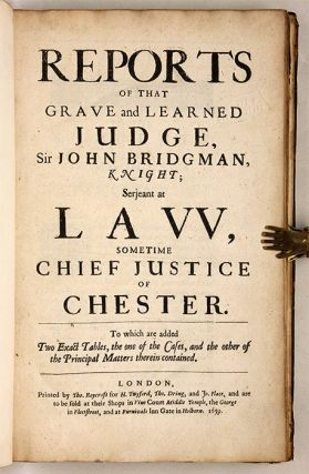 Reports of that Grave and Learned Judge, Sir John Bridgman, Knight...