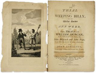 The Trial of Weeping Billy, For the Wilful Murder of Ann Webb, Also. Trials, Thomas Greenaway,...