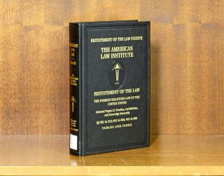 Restatement of the Law Fourth [4th] Foreign Relations Law... 1 Vol. American Law Institute