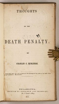 Thoughts on the Death Penalty, Philadelphia, 1845.