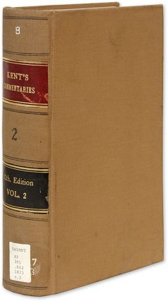 Commentaries on American Law, 12th Edition, Boston, 1873, Vol 2. James Kent, Oliver Wendell...