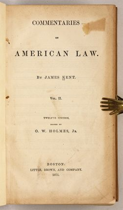 Commentaries on American Law, 12th Edition, Boston, 1873, Vol 2.