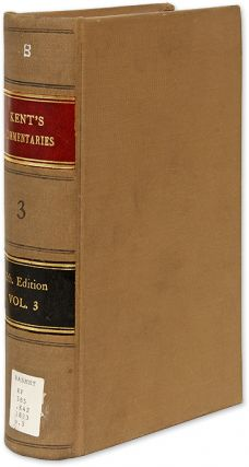 Commentaries on American Law, 12th Edition, Boston, 1873, Vol 3. James Kent, Oliver Wendell...