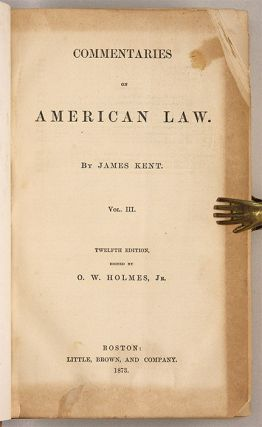 Commentaries on American Law, 12th Edition, Boston, 1873, Vol 3.