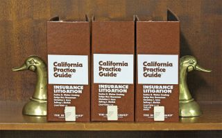 California Practice Guide Insurance Litigation 3 Vols Sept 2017 Update. Justice H. Walter...
