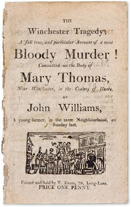 The Winchester Tragedy, A Full True, and Particular Account of a. Murder, John Williams, Defendant