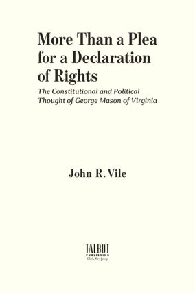 More Than a Plea for a Declaration of Rights. George Mason of Virginia