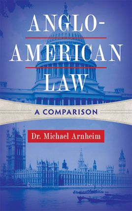 Anglo-American Law: A Comparison. Dr. Michael Arnheim