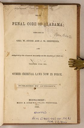 The Penal Code of Alabama; Prepared by G W Stone and J W Shepherd...