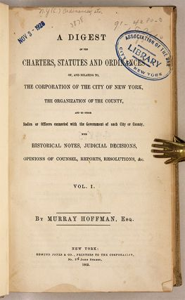 A Digest of the Charters, Statutes and Ordinances of, and Relating ...