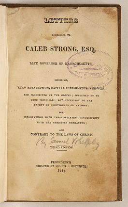 Letters Addressed to Caleb Strong, Esq, Late Governor of...