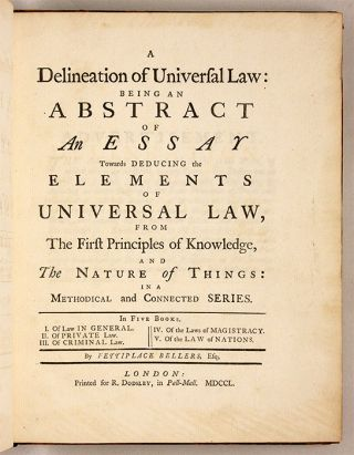 A Delineation of Universal Law, Being an Abstract of an Essay Towards