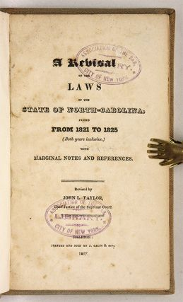 A Revisal of the Laws of North-Carolina, Passed from 1821 to 1825 ...