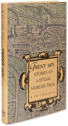 Trent 1475, Stories of a Ritual Murder. R. Po-Chia Hsia