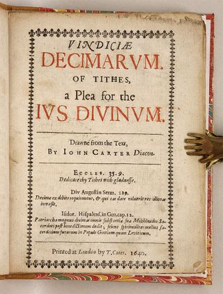 Vindiciae Decimarum, Of Tithes, a Plea for the Ius Divinum, Drawne...