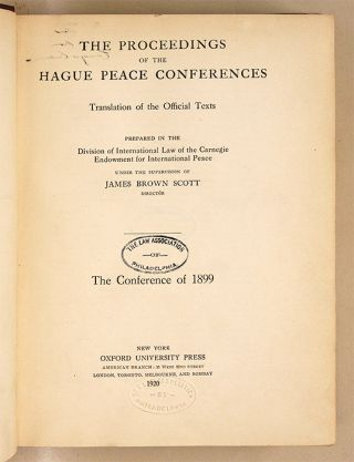 The Proceedings of the Hague Peace Conferences, Translations... 1899