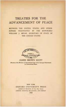 Treaties for the Advancement of Peace between the United States and...