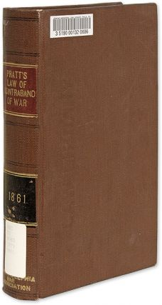 The Law of Contraband of War, With the Reported Cases to the. Frederic Thomas Pratt