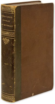 Ward and Lock's Popular Law Dictionary: Forming a Concise Compendium. Lock Ward, Ltd Company