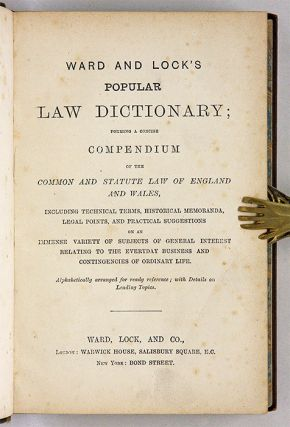 Ward and Lock's Popular Law Dictionary: Forming a Concise Compendium.