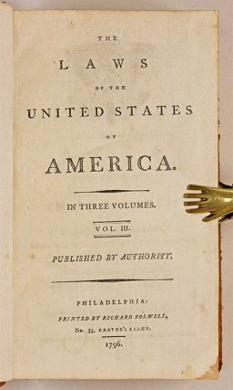 The Laws of the United States of America, In Three Volumes.