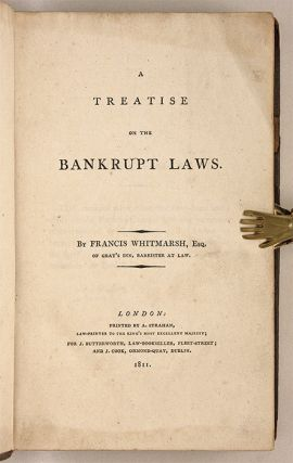 A Treatise on the Bankrupt Laws. London, 1811. 1st edition.