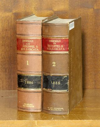 Commentaries on the Law of Estoppel and Res Judicata. 2 Vols. Henry M. Herman