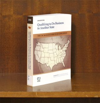 Qualifying to do Business in Another State: The CSC 50-State Guide. CSC. LexisNexis