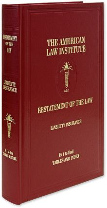 Restatement of the Law, Liability Insurance. 2019. 1 Volume. American Law Institute