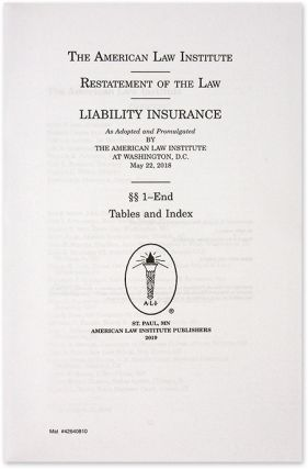 Restatement of the Law, Liability Insurance. 2019. 1 Volume