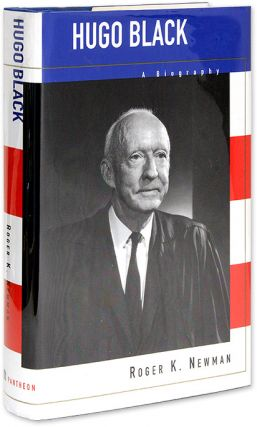 Hugo Black: A Biography. Roger K. Newman
